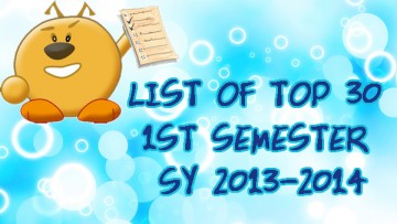 LIST OF TOP 30  1ST SEMESTER SY 2013-2014
