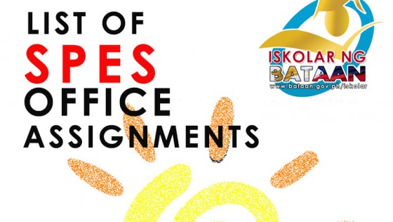 LIST OF SPES OFFICE ASSIGNMENTS – ISKOLAR NG BATAAN