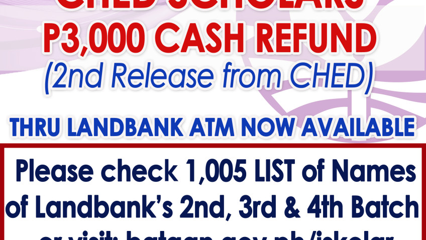 FOR CHED SCHOLARS (2nd Release) – P3,000 CASH REFUND THRU LANDBANK ATM ( Now Available)