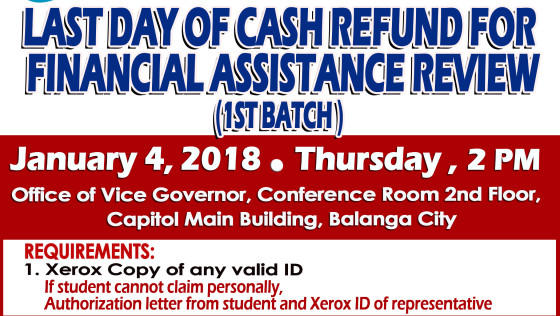 LAST DAY OF CASH REFUND FOR FINANCIAL ASSISTANCE REVIEW (1ST BATCH).